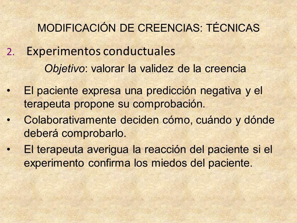 MODIFICACIÓN DE CREENCIAS: TÉCNICAS 2.