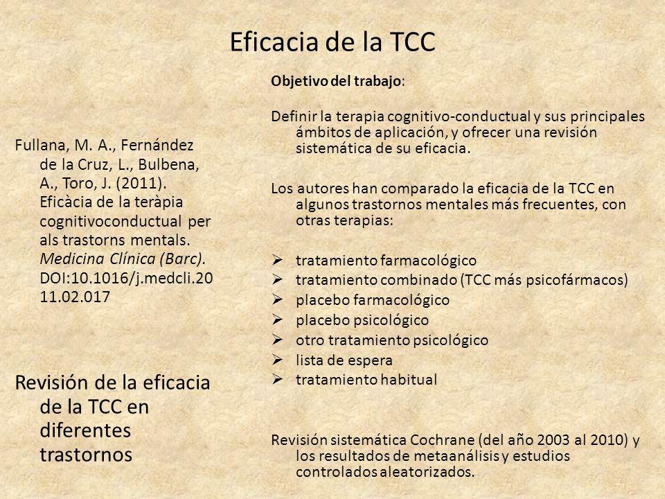 Eficacia de la TCC CONCLUSIONES: La TCC es uno de los tratamientos e primera elección para muchos trastornos mentales no psicóticos (adultos y niños/ adolescentes).