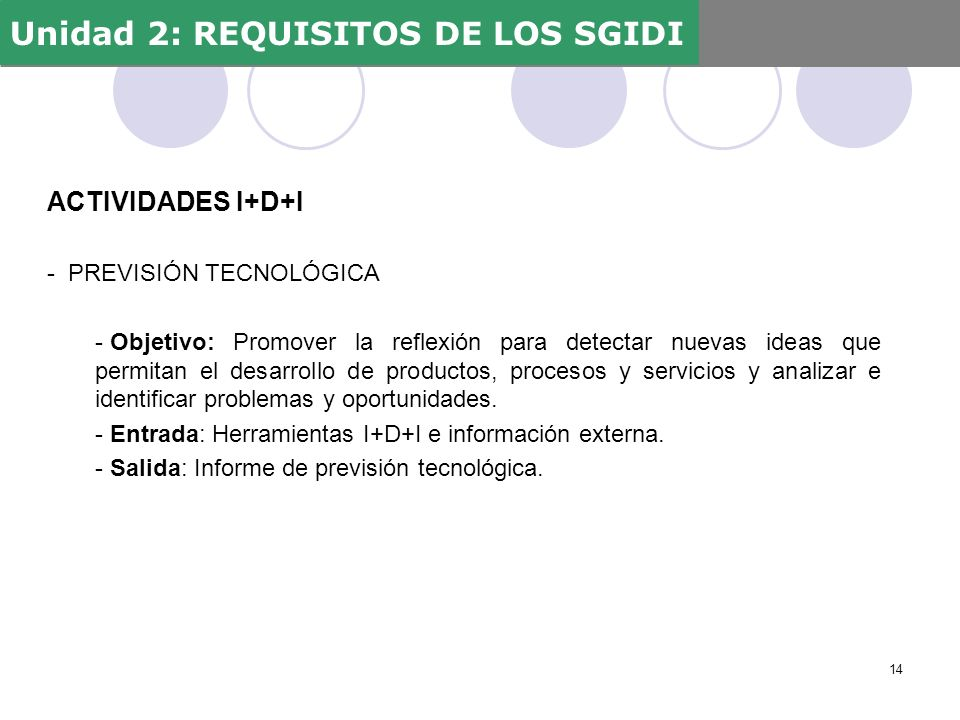 ACTIVIDADES I+D+I - PREVISIÓN TECNOLÓGICA - Objetivo: Promover la reflexión para detectar nuevas ideas que permitan el desarrollo de productos, proces