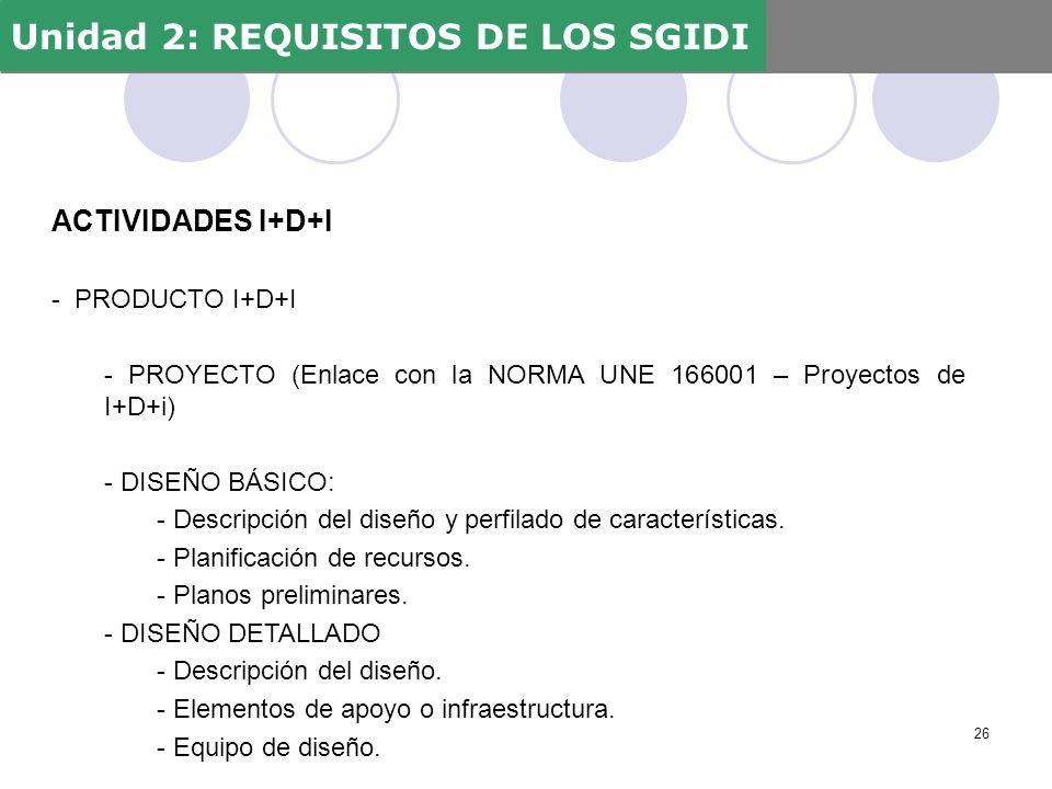 ACTIVIDADES I+D+I - PRODUCTO I+D+I - PROYECTO (Enlace con la NORMA UNE 166001 – Proyectos de I+D+i) - DISEÑO BÁSICO: - Descripción del diseño y perfil