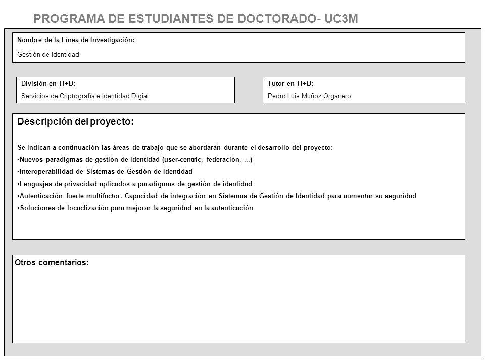 Nombre de la Línea de Investigación: Gestión de Identidad Descripción del proyecto: Se indican a continuación las áreas de trabajo que se abordarán du