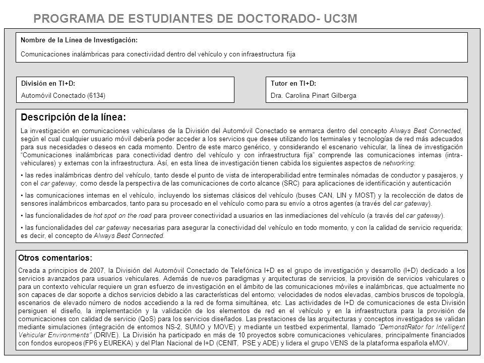 Nombre de la Línea de Investigación: Comunicaciones inalámbricas para conectividad dentro del vehículo y con infraestructura fija Descripción de la lí