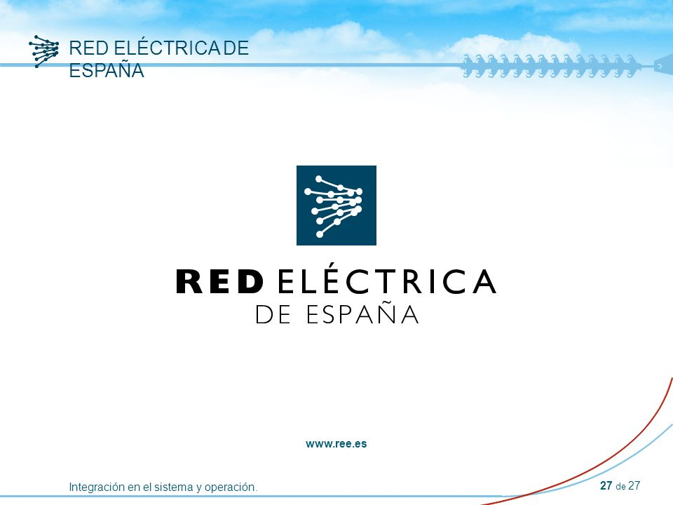 Integración en el sistema y operación. RED ELÉCTRICA DE ESPAÑA 27 de 27 www.ree.es