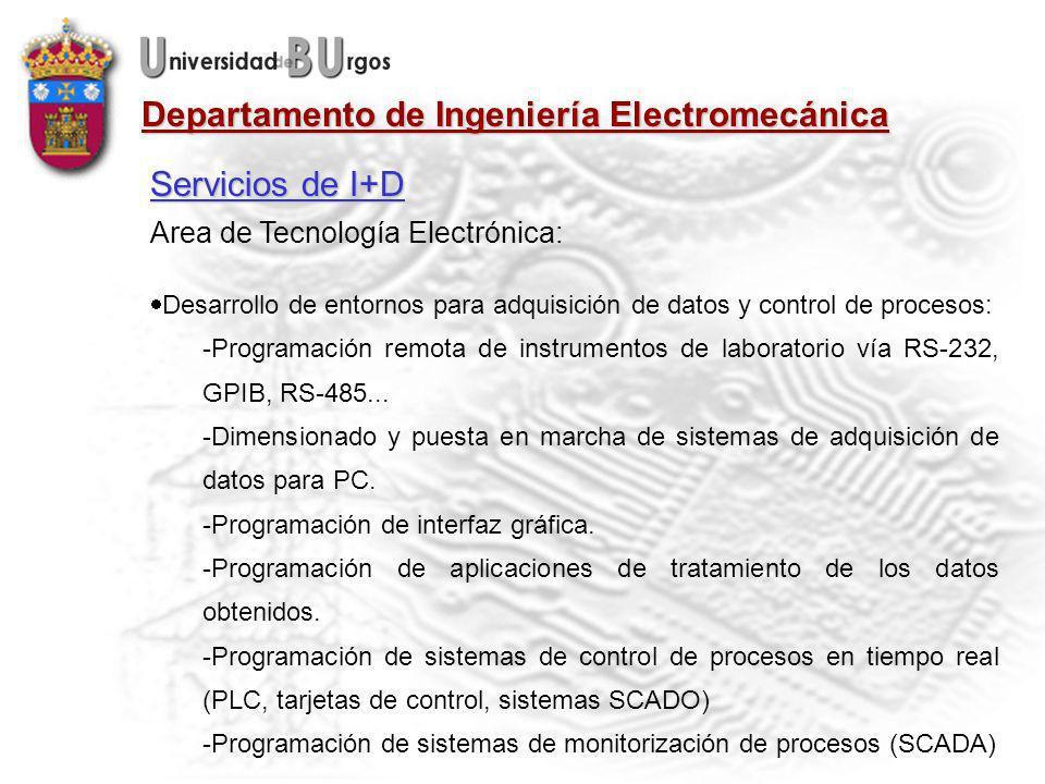 Departamento de Ingeniería Electromecánica Area de Tecnología Electrónica: Desarrollo de entornos para adquisición de datos y control de procesos: -Programación remota de instrumentos de laboratorio vía RS-232, GPIB, RS-485...