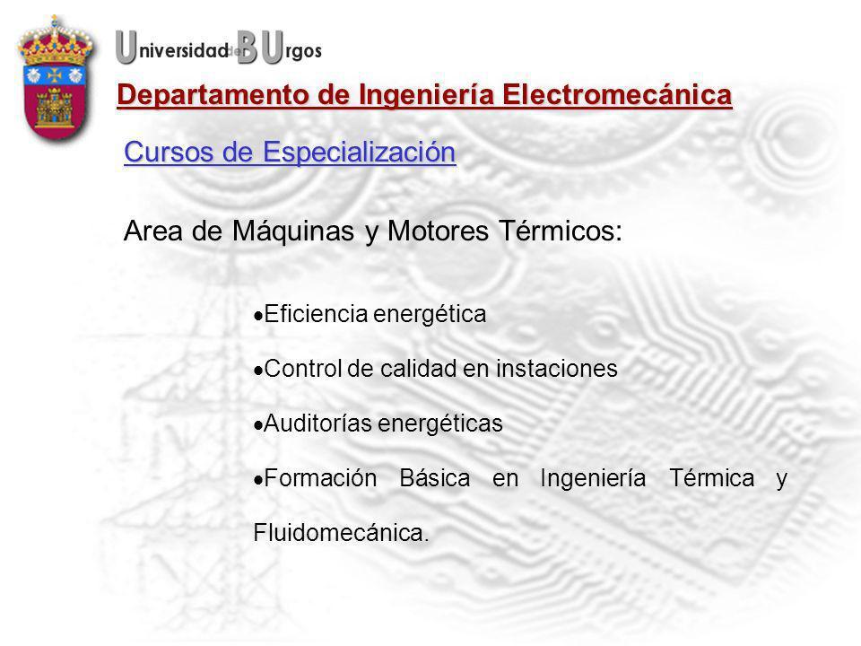 Departamento de Ingeniería Electromecánica Area de Máquinas y Motores Térmicos: Eficiencia energética Control de calidad en instaciones Auditorías energéticas Formación Básica en Ingeniería Térmica y Fluidomecánica.