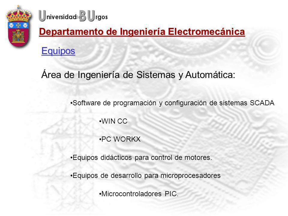 Departamento de Ingeniería Electromecánica Área de Ingeniería de Sistemas y Automática: Software de programación y configuración de sistemas SCADA WIN CC PC WORKX Equipos didácticos para control de motores.