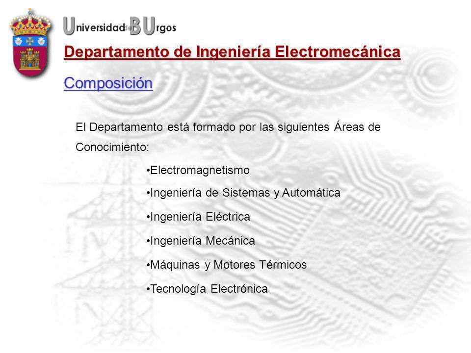 Composición El Departamento está formado por las siguientes Áreas de Conocimiento: Electromagnetismo Ingeniería de Sistemas y Automática Ingeniería Eléctrica Ingeniería Mecánica Máquinas y Motores Térmicos Tecnología Electrónica