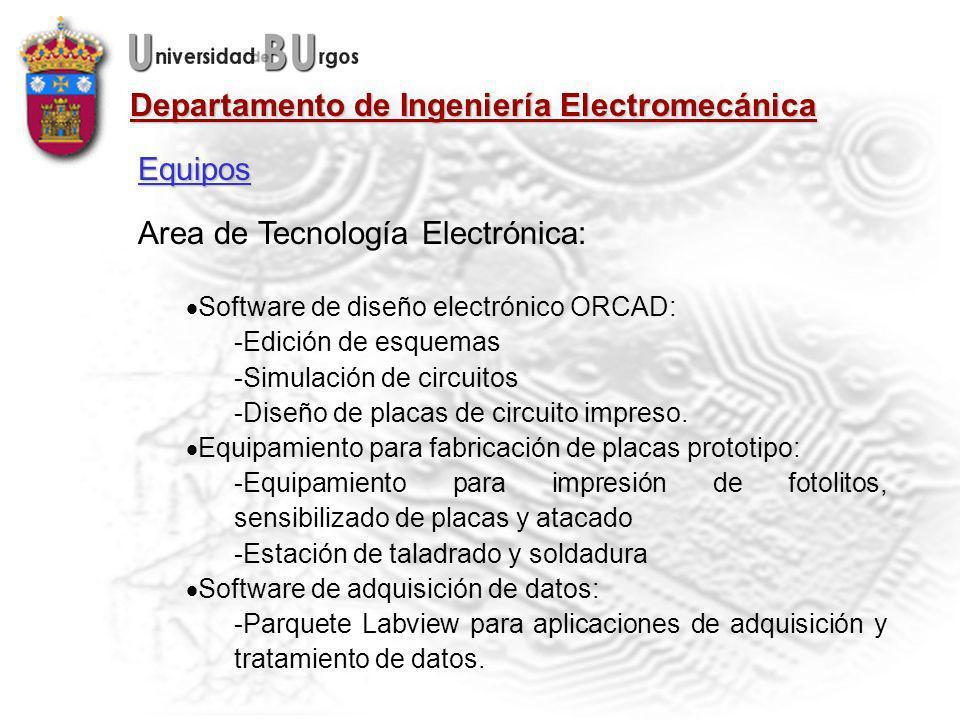 Departamento de Ingeniería Electromecánica Area de Tecnología Electrónica: Software de diseño electrónico ORCAD: -Edición de esquemas -Simulación de circuitos -Diseño de placas de circuito impreso.