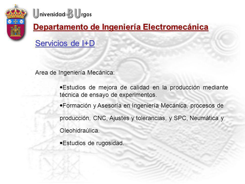 Departamento de Ingeniería Electromecánica Area de Ingeniería Mecánica: Estudios de mejora de calidad en la producción mediante técnica de ensayo de experimentos.