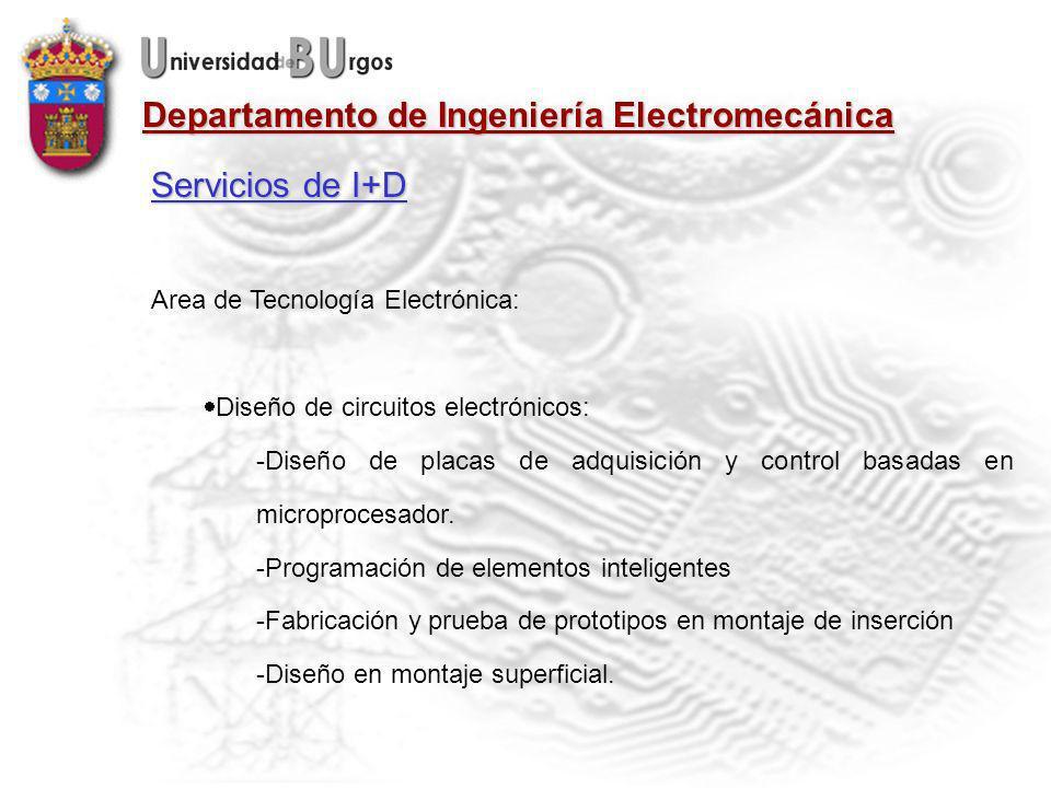 Departamento de Ingeniería Electromecánica Area de Tecnología Electrónica: Diseño de circuitos electrónicos: -Diseño de placas de adquisición y control basadas en microprocesador.