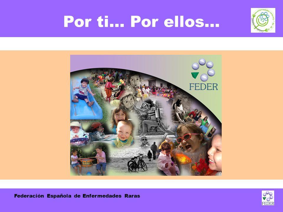 Federación Española de Enfermedades Raras Por ti… Por ellos…