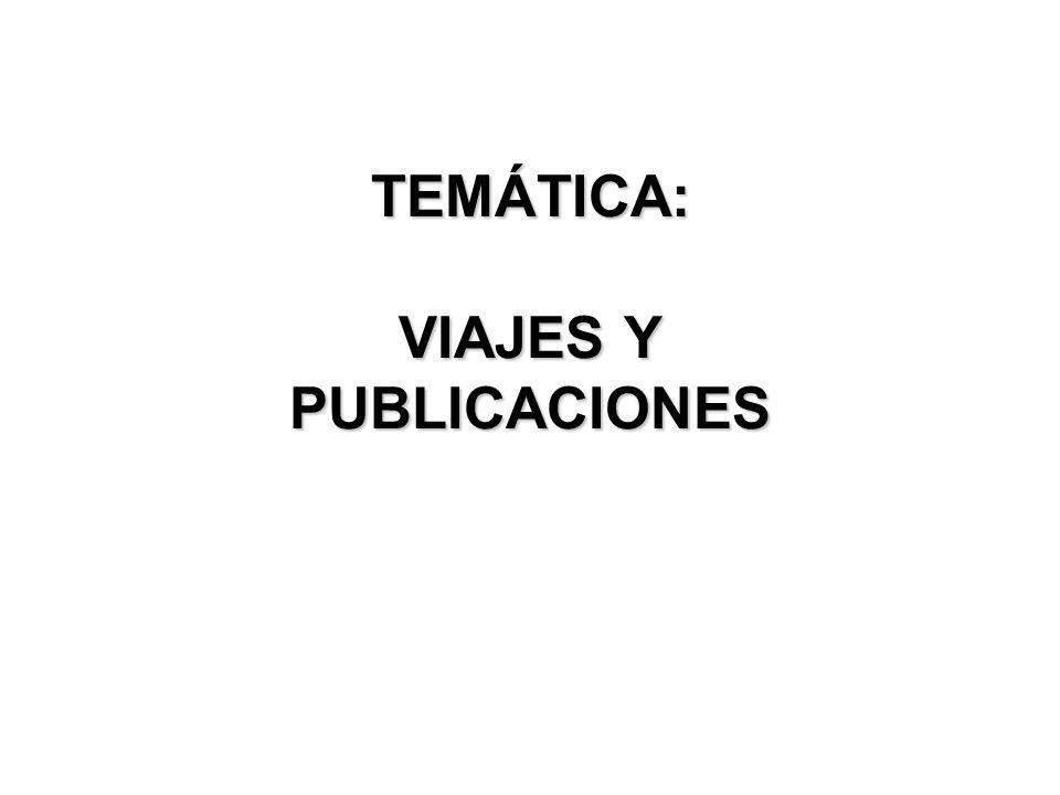 TEMÁTICA: VIAJES Y PUBLICACIONES