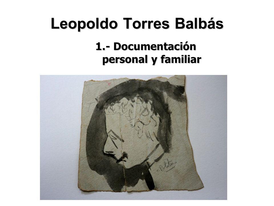 Leopoldo Torres Balbás 1.- Documentación personal y familiar