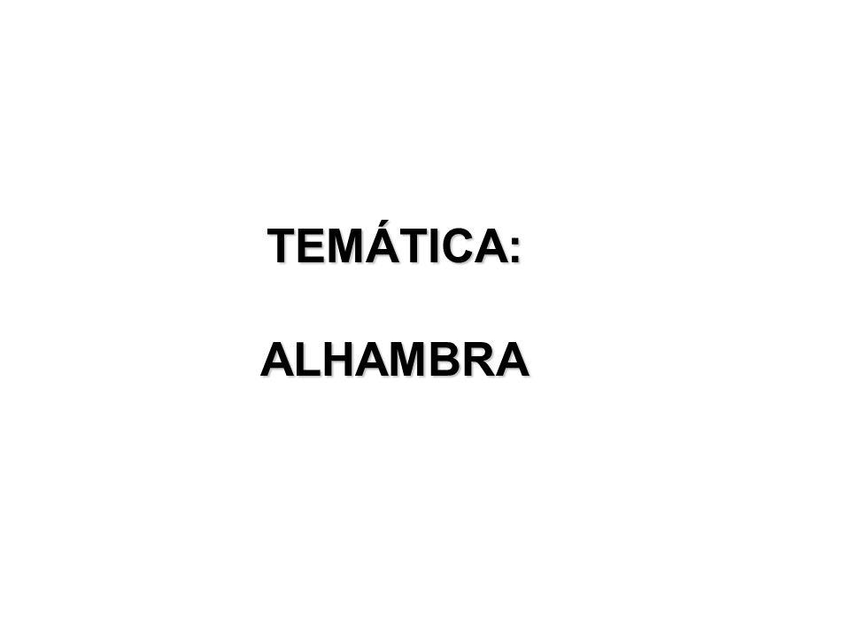 TEMÁTICA:ALHAMBRA