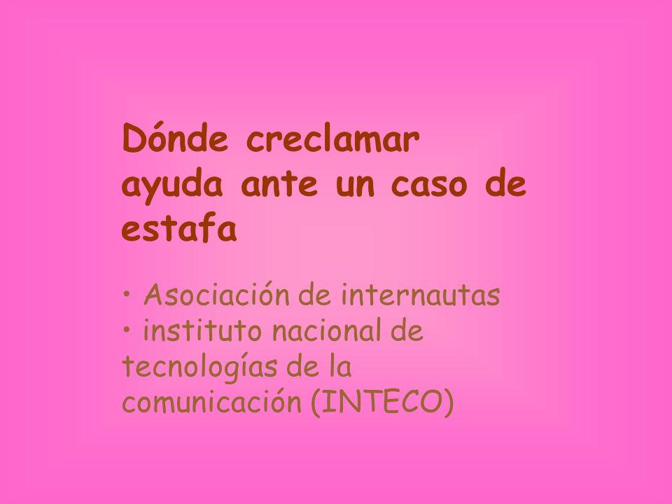 Dónde creclamar ayuda ante un caso de estafa Asociación de internautas instituto nacional de tecnologías de la comunicación (INTECO)
