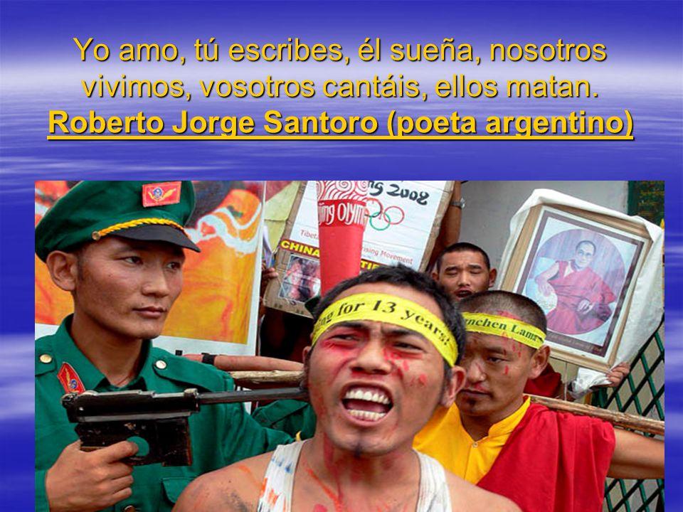 Yo amo, tú escribes, él sueña, nosotros vivimos, vosotros cantáis, ellos matan. Roberto Jorge Santoro (poeta argentino)