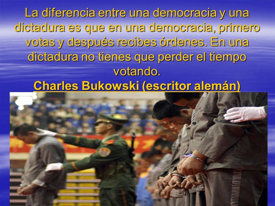 La diferencia entre una democracia y una dictadura es que en una democracia, primero votas y después recibes órdenes. En una dictadura no tienes que p