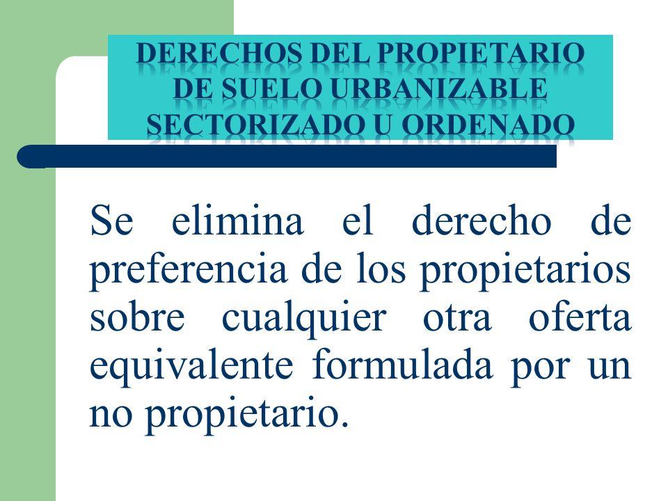 Se elimina el derecho de preferencia de los propietarios sobre cualquier otra oferta equivalente formulada por un no propietario.