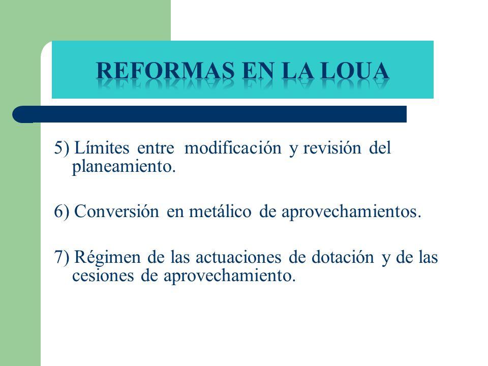 5) Límites entre modificación y revisión del planeamiento. 6) Conversión en metálico de aprovechamientos. 7) Régimen de las actuaciones de dotación y