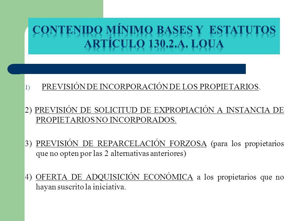 1) PREVISIÓN DE INCORPORACIÓN DE LOS PROPIETARIOS. 2) PREVISIÓN DE SOLICITUD DE EXPROPIACIÓN A INSTANCIA DE PROPIETARIOS NO INCORPORADOS. 3) PREVISIÓN