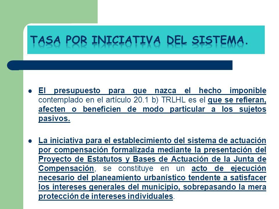 El presupuesto para que nazca el hecho imponible contemplado en el artículo 20.1 b) TRLHL es el que se refieran, afecten o beneficien de modo particul