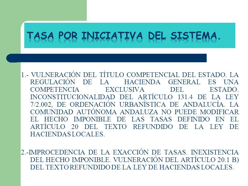 1.- VULNERACIÓN DEL TÍTULO COMPETENCIAL DEL ESTADO. LA REGULACIÓN DE LA HACIENDA GENERAL ES UNA COMPETENCIA EXCLUSIVA DEL ESTADO. INCONSTITUCIONALIDAD
