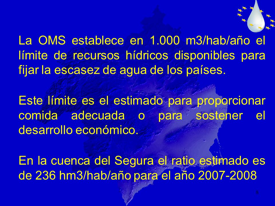 8 La OMS establece en 1.000 m3/hab/año el límite de recursos hídricos disponibles para fijar la escasez de agua de los países. Este límite es el estim