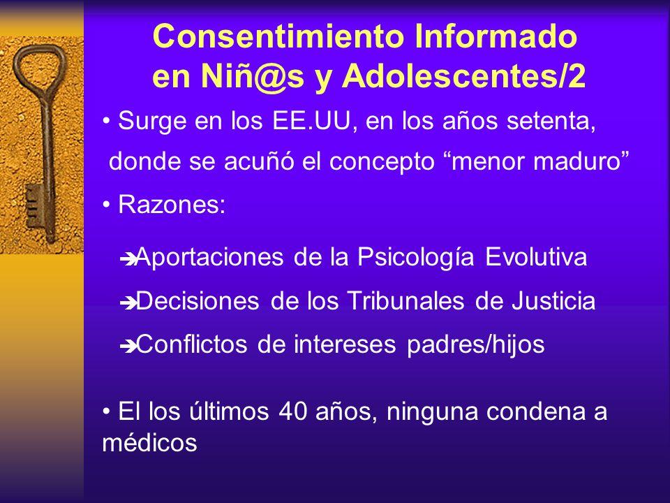 Consentimiento Informado en Niñ@s y Adolescentes/1 Hay escasas publicaciones, al menos en España Aplicación limitada Presunción de incapacidad en el menor En muchos paises, los niños y adolescentes están ganando una cierta autonomía en decisiones relativas a su salud