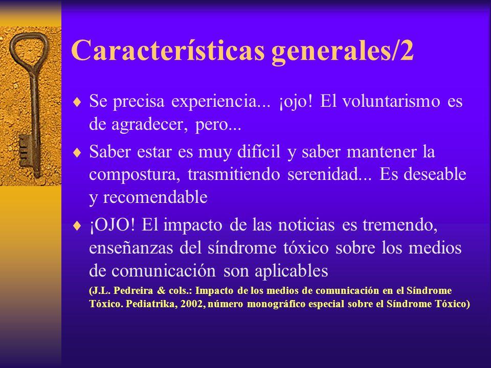 Características generales/1 Constatar la veracidad de las informaciones Graduar las intervenciones...