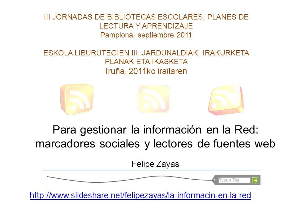 III JORNADAS DE BIBLIOTECAS ESCOLARES, PLANES DE LECTURA Y APRENDIZAJE Pamplona, septiembre 2011 ESKOLA LIBURUTEGIEN III.