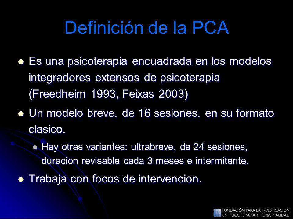 Definición de la PCA Es una psicoterapia encuadrada en los modelos integradores extensos de psicoterapia (Freedheim 1993, Feixas 2003) Es una psicoter