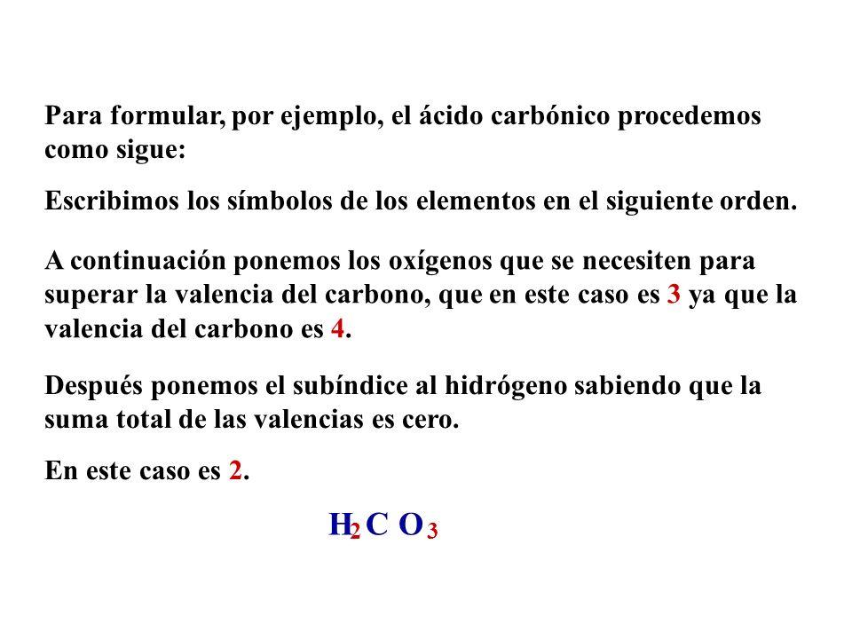 Un método para formular los ácidos es a partir de las valencias de los elementos que forman la molécula. En los oxácidos el hidrógeno tiene valencia 1