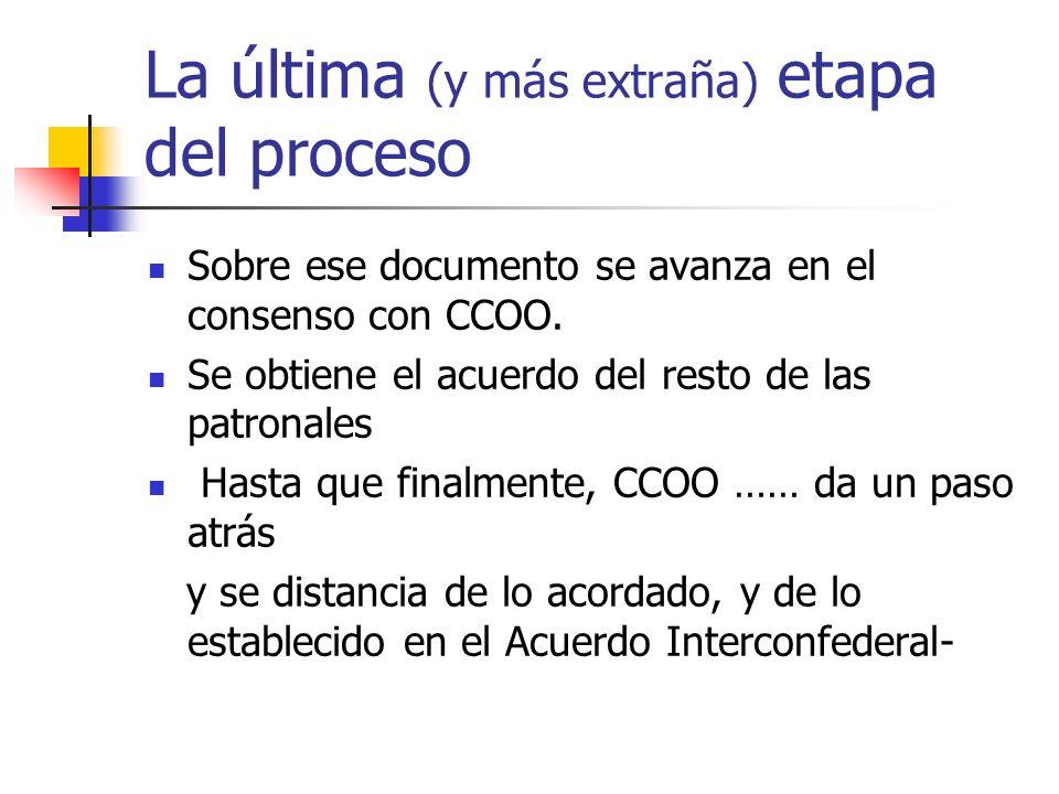 La última (y más extraña) etapa del proceso Sobre ese documento se avanza en el consenso con CCOO.
