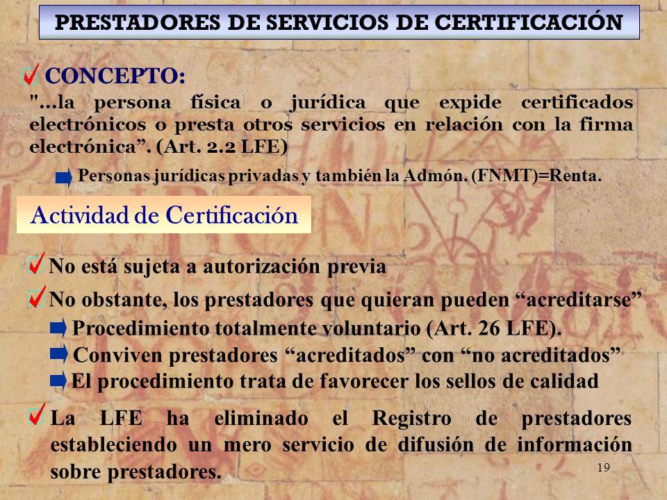 19 PRESTADORES DE SERVICIOS DE CERTIFICACIÓN CONCEPTO: