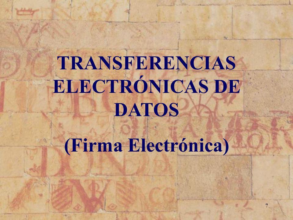 7 TRANSFERENCIAS ELECTRÓNICAS DE DATOS (Firma Electrónica)
