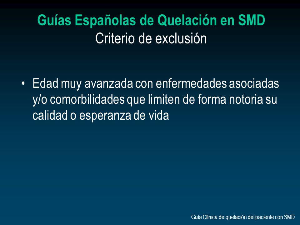 Edad muy avanzada con enfermedades asociadas y/o comorbilidades que limiten de forma notoria su calidad o esperanza de vida Guías Españolas de Quelaci
