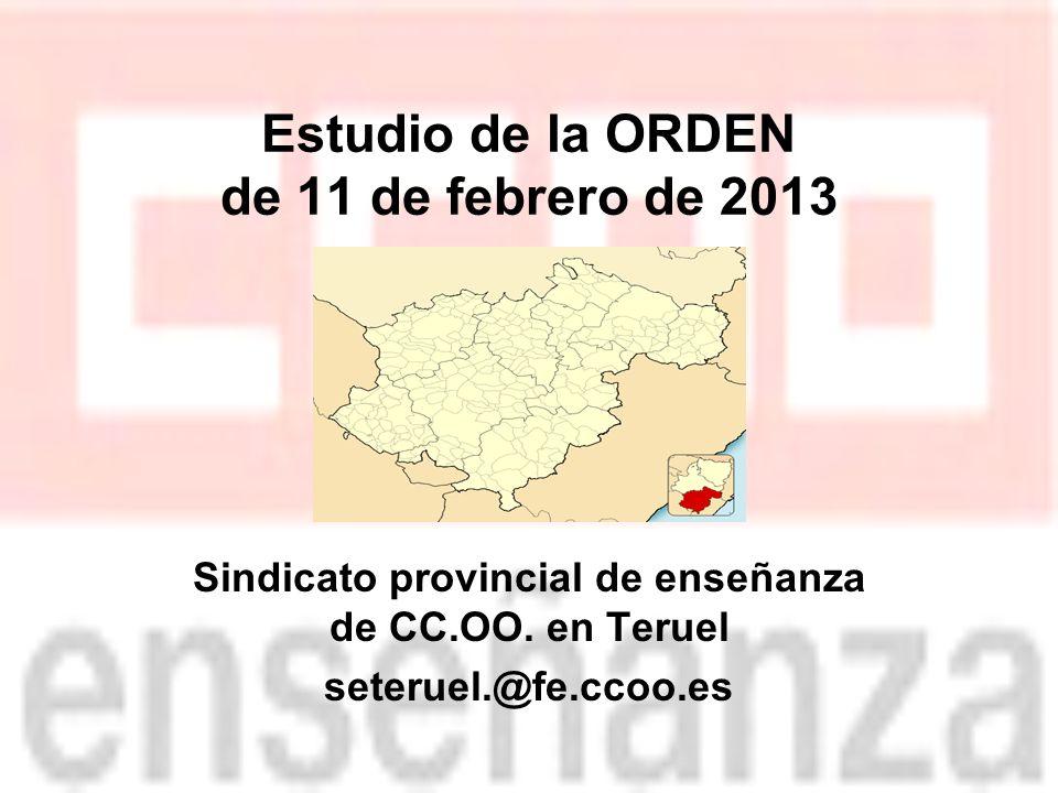Estudio de la ORDEN de 11 de febrero de 2013 Sindicato provincial de enseñanza de CC.OO.