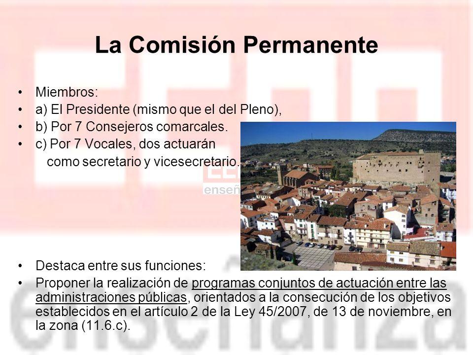 La Comisión Permanente Miembros: a) El Presidente (mismo que el del Pleno), b) Por 7 Consejeros comarcales.