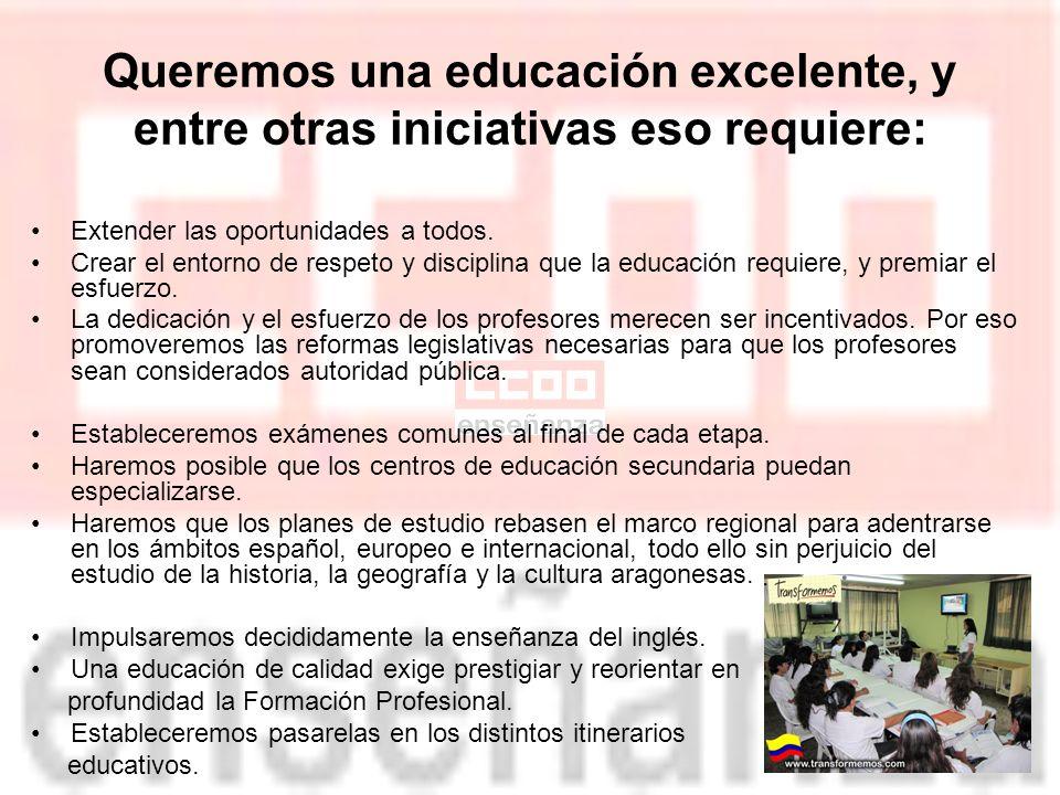 Queremos una educación excelente, y entre otras iniciativas eso requiere: Extender las oportunidades a todos.