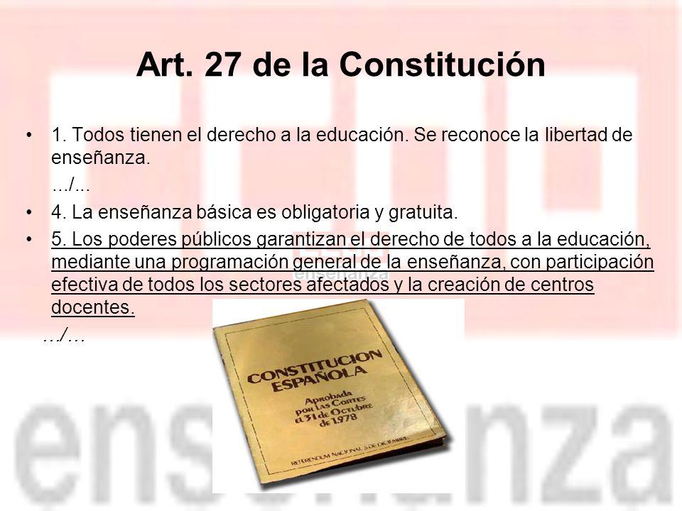 Art.27 de la Constitución 1. Todos tienen el derecho a la educación.