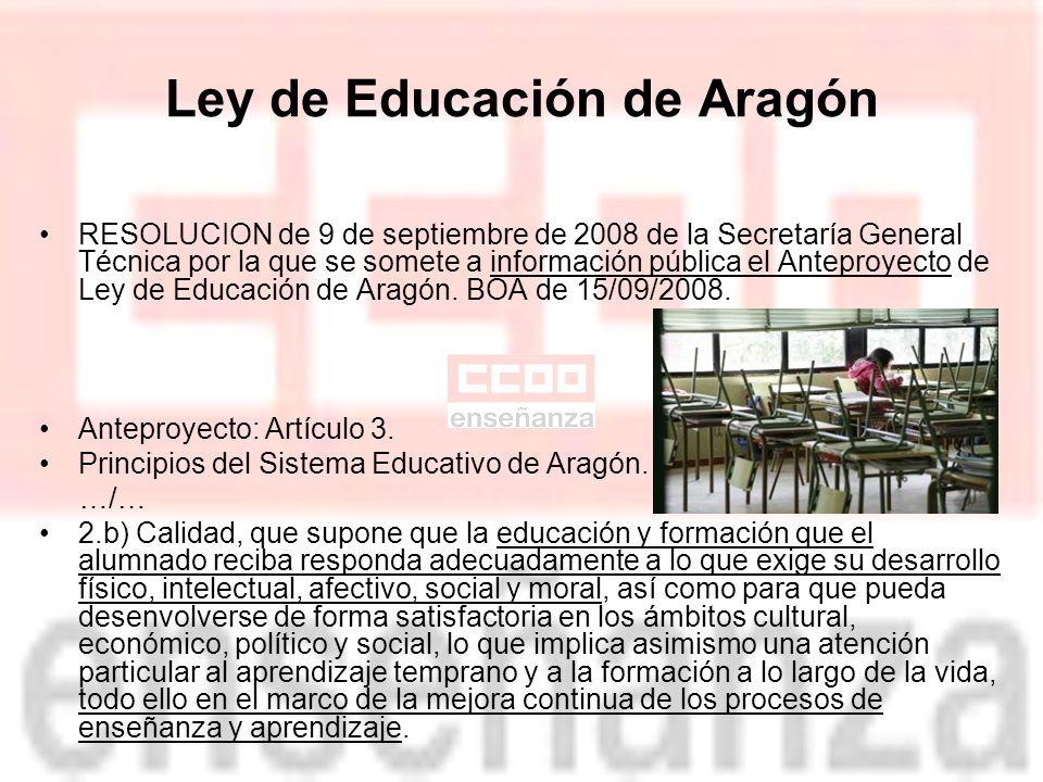 Ley de Educación de Aragón RESOLUCION de 9 de septiembre de 2008 de la Secretaría General Técnica por la que se somete a información pública el Anteproyecto de Ley de Educación de Aragón.
