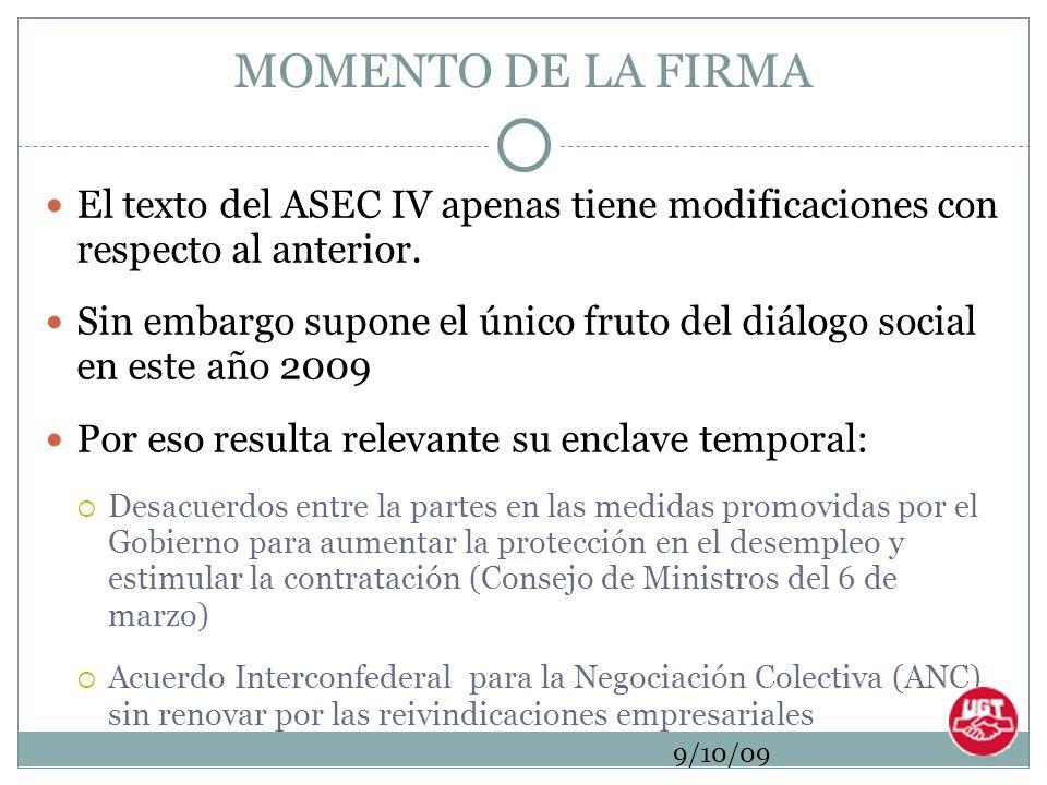 9/10/09 MOMENTO DE LA FIRMA El texto del ASEC IV apenas tiene modificaciones con respecto al anterior.