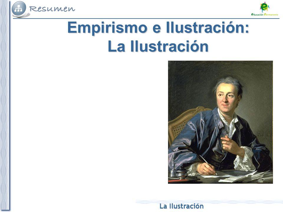 La Ilustración Empirismo e Ilustración: La Ilustración