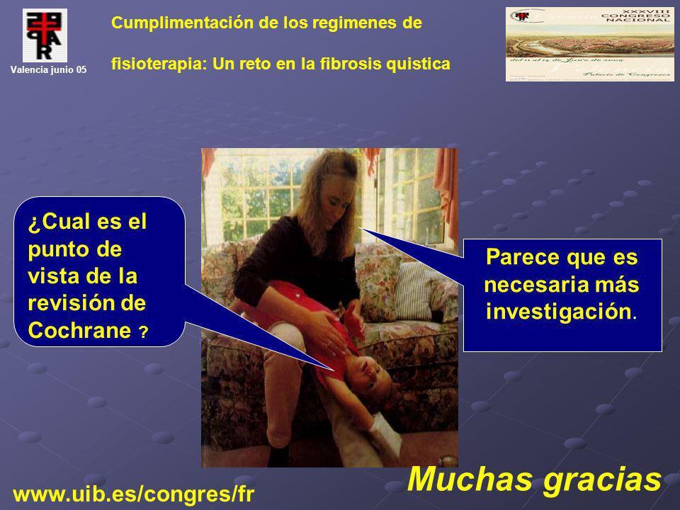 Valencia junio 05 Cumplimentación de los regimenes de fisioterapia: Un reto en la fibrosis quistica ¿Cual es el punto de vista de la revisión de Cochr