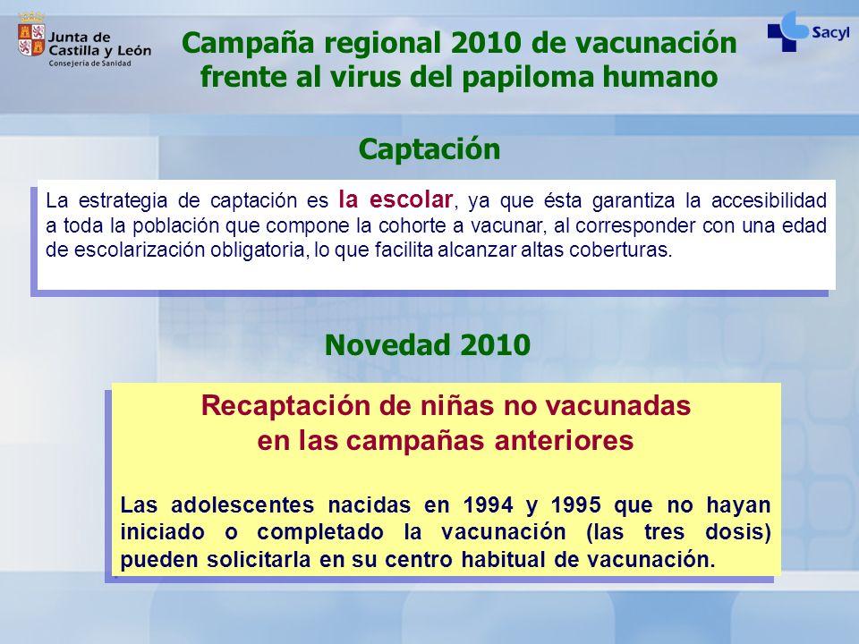 Captación La estrategia de captación es la escolar, ya que ésta garantiza la accesibilidad a toda la población que compone la cohorte a vacunar, al co