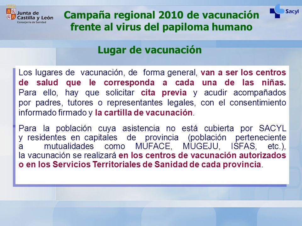Los lugares de vacunación, de forma general, van a ser los centros de salud que le corresponda a cada una de las niñas. Para ello, hay que solicitar c