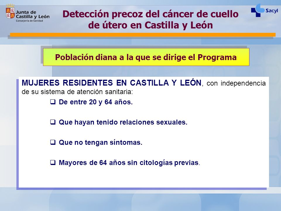 Población diana a la que se dirige el Programa MUJERES RESIDENTES EN CASTILLA Y LEÓN, con independencia de su sistema de atención sanitaria: De entre