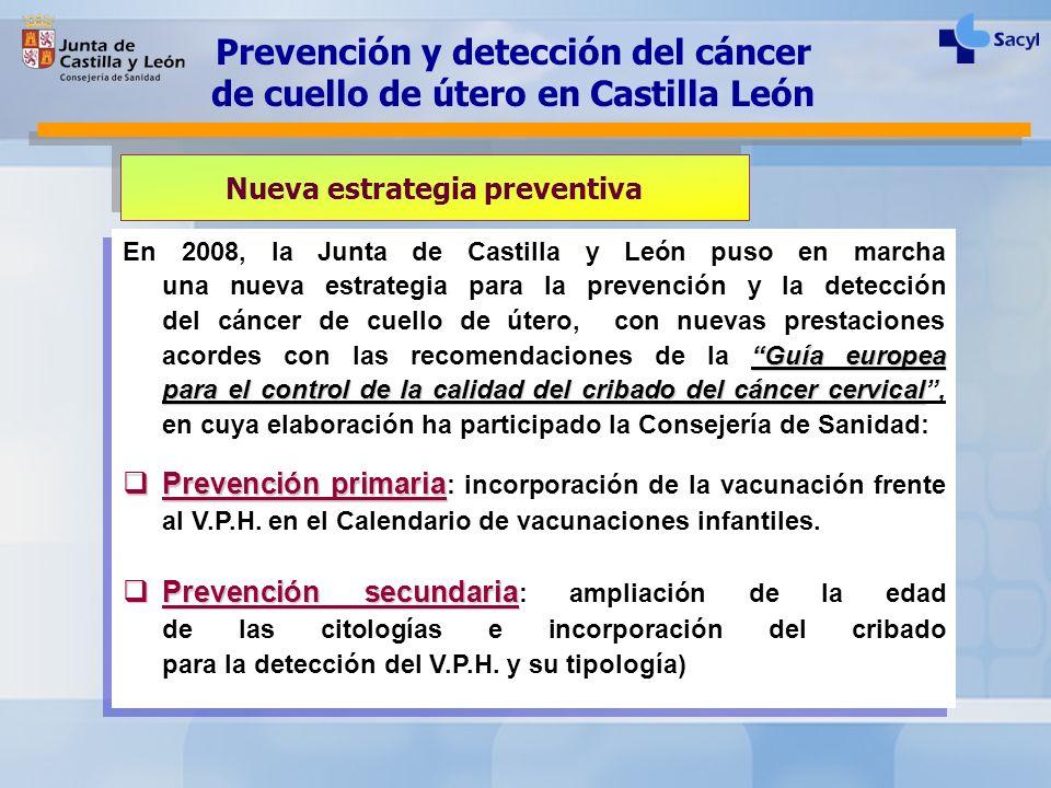 Guía europea para el control de la calidad del cribado del cáncer cervical En 2008, la Junta de Castilla y León puso en marcha una nueva estrategia pa