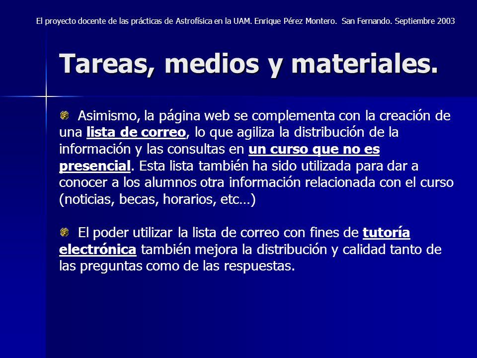 Tareas, medios y materiales. El proyecto docente de las prácticas de Astrofísica en la UAM. Enrique Pérez Montero. San Fernando. Septiembre 2003 Asimi