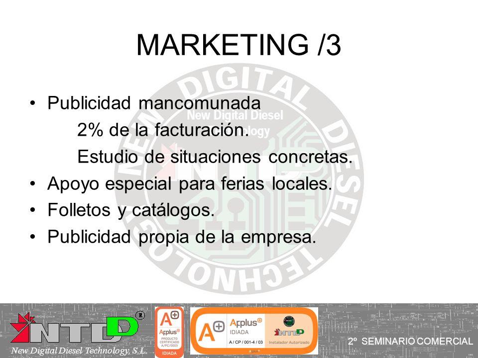 MARKETING /3 I SEMINARIO COMERCIAL Publicidad mancomunada 2% de la facturación. Estudio de situaciones concretas. Apoyo especial para ferias locales.